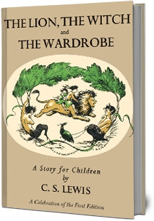 Lion, the Witch and the Wardrobe: A Celebration of the First Edition